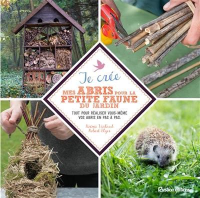 Je crée mes abris pour la petite faune du jardin