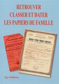 Retrouver, classer et dater les papiers de famille