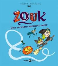Zouk. Volume 20, Une sorcière sachant voler