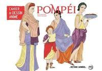 Pompéi : cahier de dessin animé