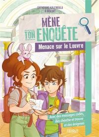 Mène ton enquête, Menace sur le Louvre