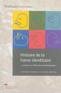 Histoire de la haine identitaire