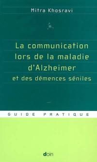 La communication lors de la maladie d'Alzheimer et des démences séniles