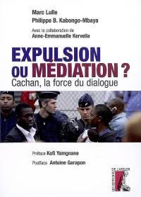 Expulsion ou médiation ?