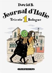Journal d'Italie. Volume 1, Trieste-Bologne
