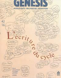 Genesis : manuscrits, recherche, invention. n° 42, L'écriture du cycle