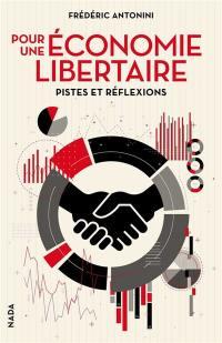 Pour une économie libertaire