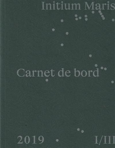 Initium Maris, Carnet de bord, Vol. 1