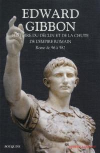 Histoire du déclin et de la chute de l'empire romain. Volume 1, Rome de 96 à 582