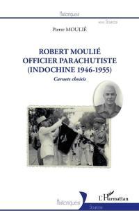 Robert  Moulié, officier parachutiste (Indochine 1946-1955)
