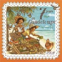 7 jours en Guadeloupe = 7 days in Guadeloupe