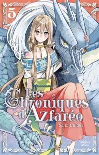 Les chroniques d'Azfaréo. Volume 5,