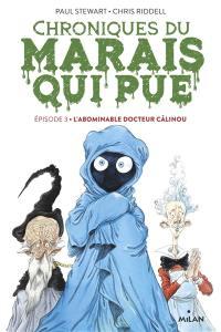Chroniques du Marais qui pue. Volume 3, L'abominable docteur Câlinou