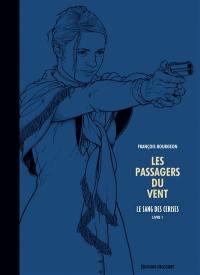 Les passagers du vent, Volume 8, Le sang des cerises. Volume 1