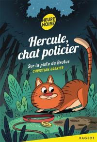 Hercule, chat policier, Sur la piste de Brutus