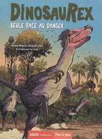 Dinosaurex. Volume 3, Seule face au danger