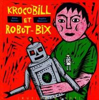 Krocobill et Robot-Bix