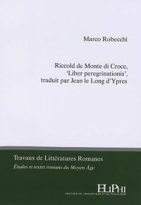 Riccold de Monte di Croce, Liber peregrinationis, traduit par Jean le Long d'Ypres