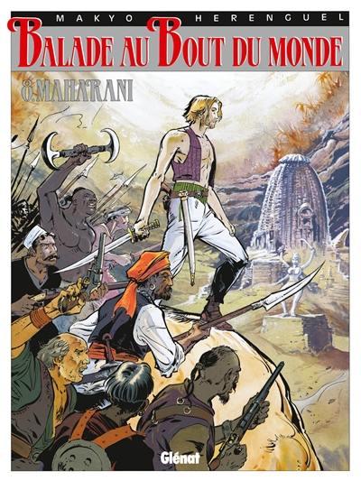 Balade au bout du monde. Volume 8, Maharani