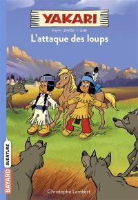 Yakari. Volume 5, L'attaque des loups