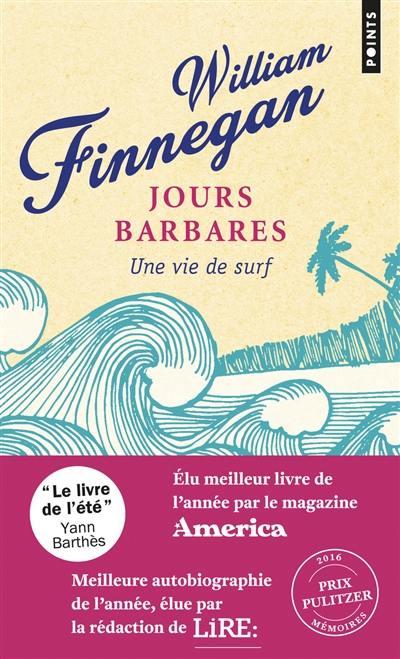 Jours barbares : une vie de surf