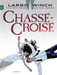 Largo Winch. Volume 19, Chassé-croisé