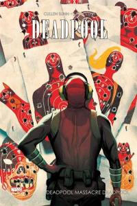 Deadpool. Volume 3, Deadpool massacre Deadpool