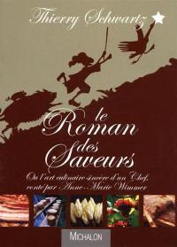 Le roman des saveurs ou L'art culinaire sincère d'un chef