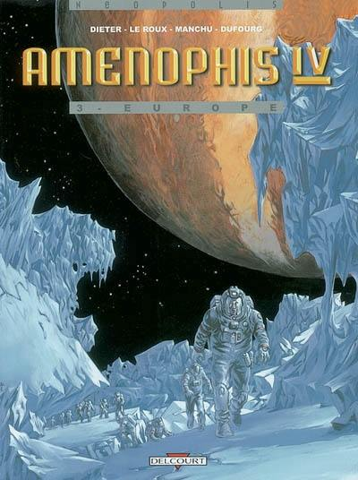 Aménophis IV. Volume 3, Europe