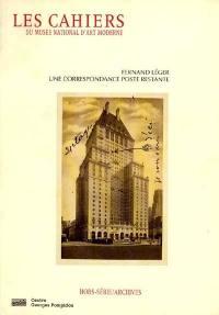 Cahiers du Musée national d'art moderne. Fernand Léger, une correspondance poste restante, 1931-1941
