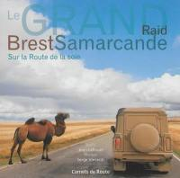 Le grand raid Brest Samarcande