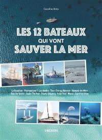 Les 12 bateaux qui vont sauver la mer