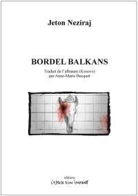 Bordel balkans : chronique d'une famille balkanique : pièce en trois actes et un épilogue, inspirée de L'Orestie d'Eschyle