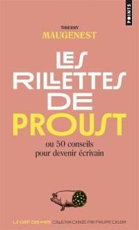 Les rillettes de Proust ou 50 conseils pour devenir écrivain
