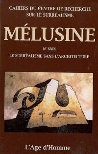 Mélusine. n° 29, Le surréalisme sans l'architecture
