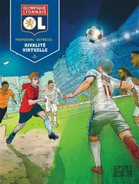 Olympique lyonnais. Volume 2, Rivalité virtuelle