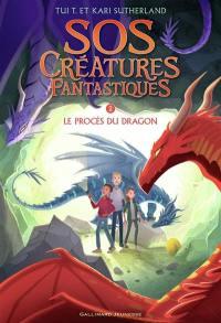 SOS créatures fantastiques. Volume 2, Le procès du dragon