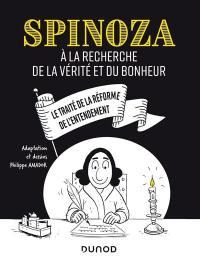 Spinoza à la recherche de la vérité et du bonheur