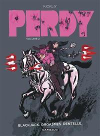 Perdy. Volume 2, Blackjack, orgasmes, dentelle