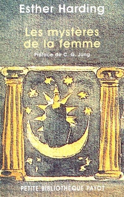 Les mystères de la femme : interprétation psychologique de l'âme féminine d'après les mythes, les légendes et les rêves