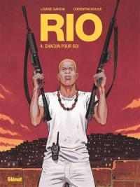 Rio. Volume 4, Chacun pour soi