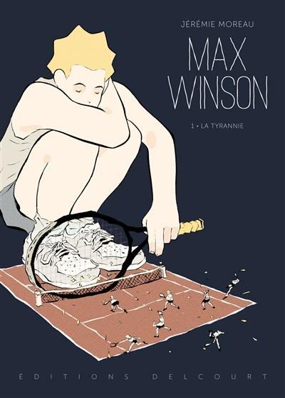 Max Winson. Volume 1, La tyrannie