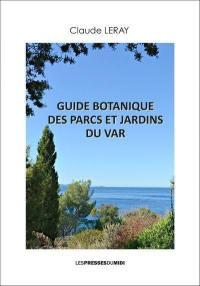 Guide botanique des parcs et jardins du Var