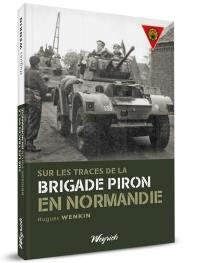 Sur les traces de la brigade Piron en Normandie