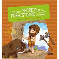 Les p'tits secrets de la préhistoire et la Vallée de l'homme