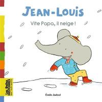 Jean-Louis, Vite papa, il neige !