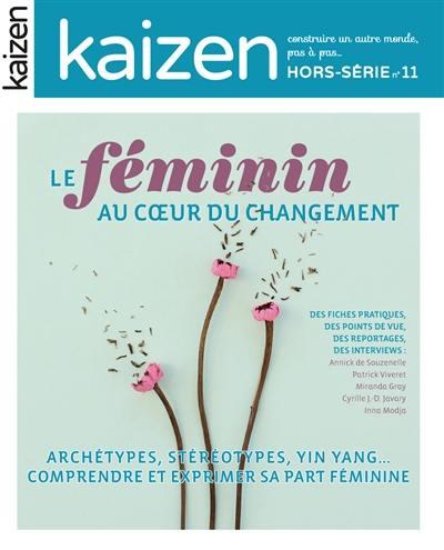 Kaizen, hors-série. n° 11, Le féminin au coeur du changement