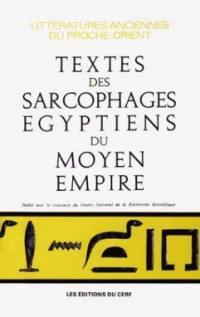Les Textes des sarcophages égyptiens du Moyen Empire