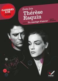 Thérèse Raquin; Suivi de Un mariage d'amour