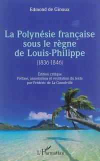La Polynésie française sous le règne de Louis-Philippe (1836-1846)